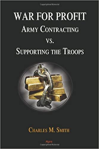 War for Profit: Army Contracting vs  Supporting the Troops