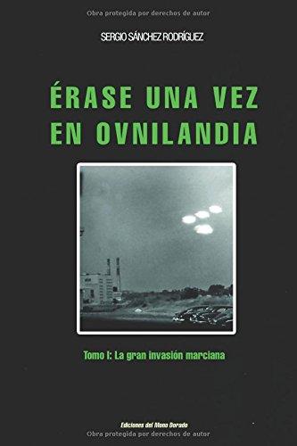 Erase una vez en Ovnilandia (Ovnis) (Spanish Edition) [Sanchez Rodriguez] (Tapa Blanda)