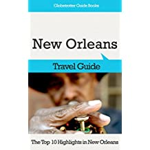 New Orleans Travel Guide: The Top 10 Highlights in New Orleans (Globetrotter Guide Books)
