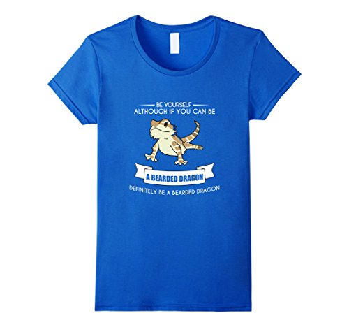 Women's BE YOURSELF BEARDED DRAGON T-SHIRT Funny Animal Zoo Mother Medium Royal Blue