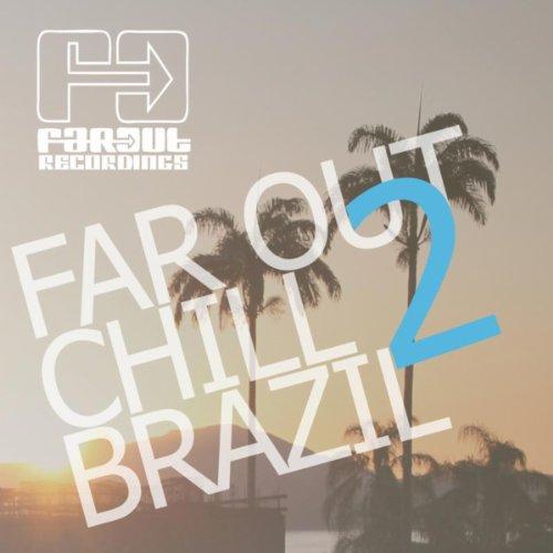 Far Out Chill Brazil 2