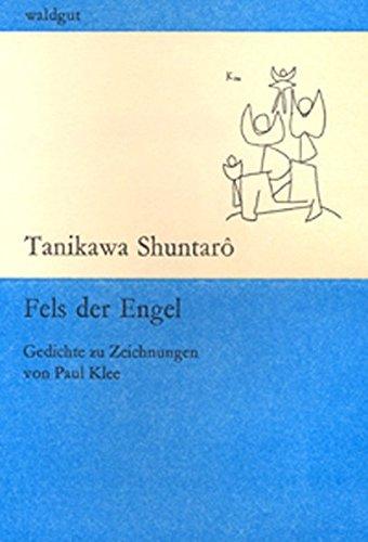 Fels der Engel (waldgut lektur (le)) Broschiert – 1. November 2011 Shuntaro Tanikawa Eduard Klopfenstein Waldgut Verlag 3037403861