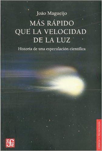 Más rápido que la velocidad de la luz. Historia de una especulación científica (Spanish Edition) (Spanish) First Edition