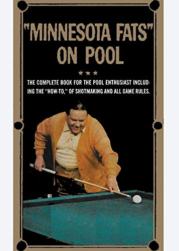 Minnesota Fats on Pool: The Complete Guide For The Pool Enthusiast Including the
