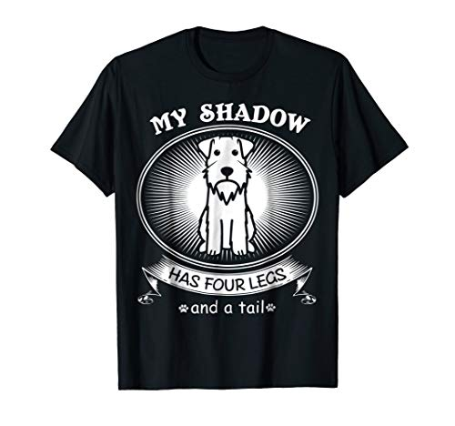 Miniature Schnauzer TShirts My Dog is My Shadow Funny Gift