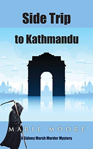 Side Trip to Kathmandu (A Sidney Marsh Murder Mystery Book 3)