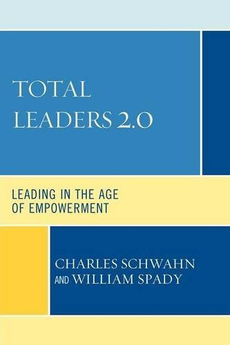 Total Leaders 2.0: Leading in the Age of Empowerment by Charles J. Schwahn (2010-03-16)