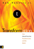Transformation: Discipleship that Turns Lives, Churches, and the World Upside Down (Exponential Series)