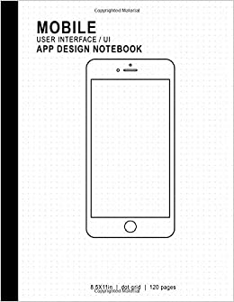 Mobile user interfaceui app design notebook 85x11in 120 pages dot turn on 1 click ordering for this browser maxwellsz