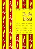 In the Blood, Phillips, Carl, 1555531350
