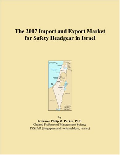 Download The 2007 Import and Export Market for Safety Headgear in Israel pdf epub