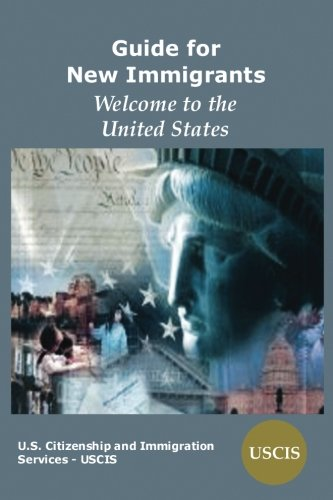 Guide for New Immigrants: Welcome to the United States
