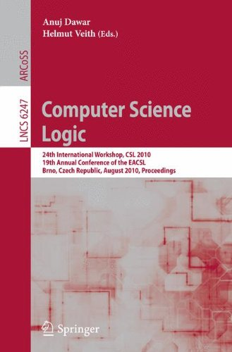 Computer Science Logic: 24th International Workshop, CSL 2010, 19th Annual Conference of the EACSL, Brno, Czech Republic