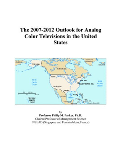 The 2007-2012 Outlook for Analog Color Televisions in the United States