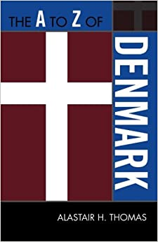 The A to Z of Denmark (The A to Z Guide Series)