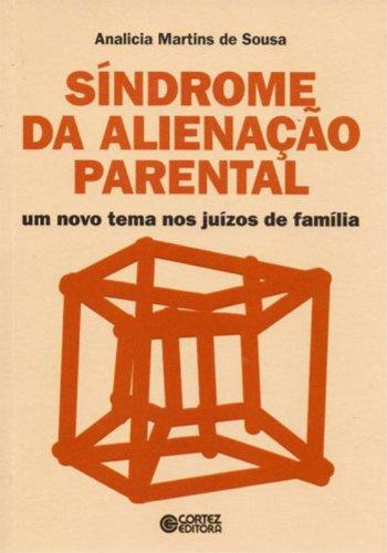 Síndrome da Alienação Parental. Um Novo Tema nos Juízos de Família