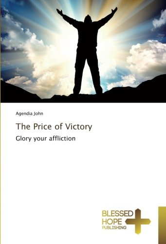 Read Online The Price of Victory: Glory your affliction ebook