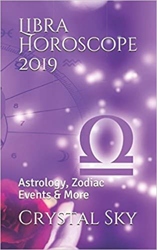Libra Horoscope 2019: Astrology, Zodiac Events & More (2019