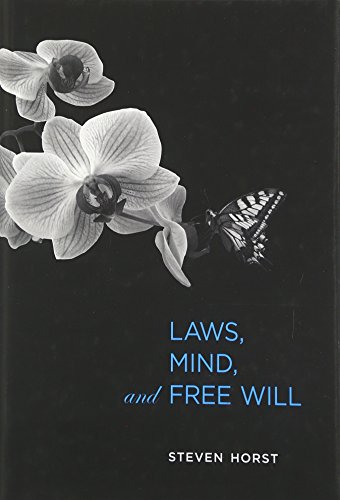 Laws, Mind, and Free Will (Life and Mind: Philosophical Issues in Biology and Psychology)