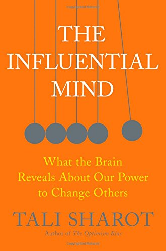 The Influential Mind: What the Brain Reveals About Our Power to Change Others cover
