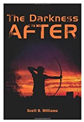 The Darkness After: A Novel by Williams, Scott B. (2013) Paperback