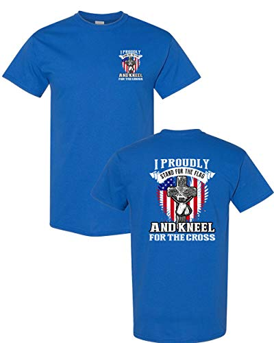 - I Proudly Stand for The Flag Kneel for The Cross Front Back DT Adult T-Shirt Tee (Medium, Royal Blue)