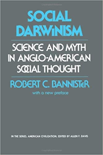 social darwinism science and myth in anglo american social social darwinism science and myth in anglo american social thought american civilization robert bannister 9780877225669 com books