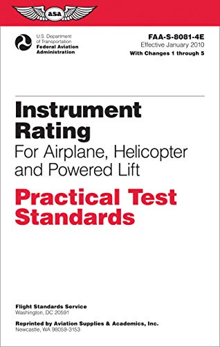 Instrument Rating Practical Test Standards for Airplane, Helicopter and Powered Lift: FAA-S-8081-4E (Practical Test Standards ()