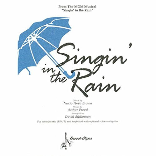 Singin' In the Rain - For Recorder Trio and Keyboard with Optional Voice and Guitar by Westco