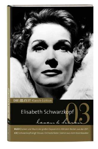 Elisabeth Schwarzkopf: Vier letzte Lieder und Orchesterlieder und Szenen aus Rosenkavalier Gebundenes Buch – 2006 Claus Spahn Mirko Weber Richard Strauss Metzler