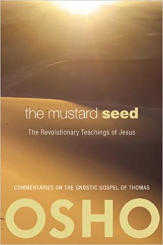 The Mustard Seed: The Revolutionary Teachings of Jesus by Osho (July 1, 2009)