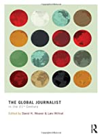 The Global Journalist in the 21st Century Front Cover