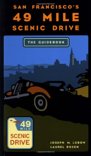 San Francisco's 49 Mile Scenic Drive: The Guidebook