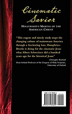 Cinematic Savior: Hollywood's Making of the American Christ and Jesus of Hollywood