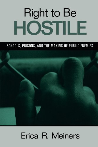 Right to Be Hostile: Schools, Prisons, and the Making of Public Enemies