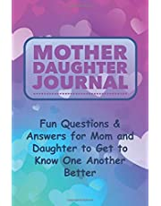 Mother Daughter Journal: Fun Fill-in-The-Blank Questions & Prompts, Best Gift for Mom & Her Girl