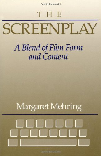 Screenplay, The: A Blend of Film Form and Content