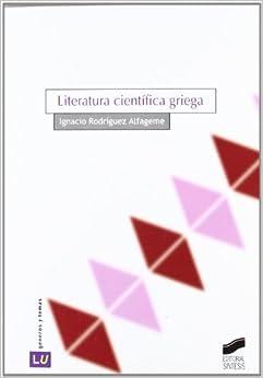 Literatura científica griega [Jul 01, 2004] Rodríguez Alfageme, I.