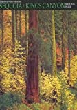Sequoia and Kings Canyon National Parks, George Robinson, 0939365634