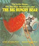 img - for The Little Mouse the Red Ripe Strawberry and the Big Hungry Bear[LITTLE MOUSE THE RED RIPE STRA][Prebound] book / textbook / text book