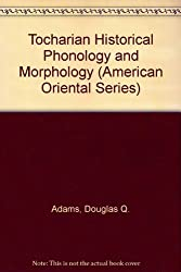 Tocharian Historical Phonology and Morphology (American Oriental Series)