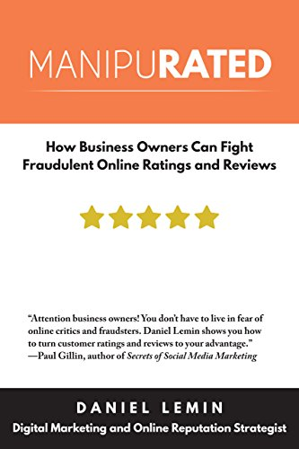 Manipurated: How Business Owners Can Fight Fraudulent Online Ratings and Reviews Pdf