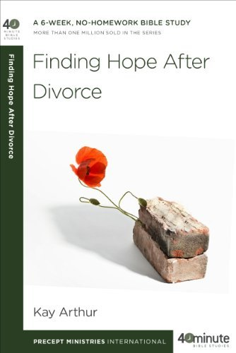 Finding Hope After Divorce (40-Minute Bible Studies)