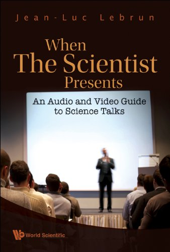 When the Scientist Presents:An Audio and Video Guide to Science Talks(With DVD-ROM)