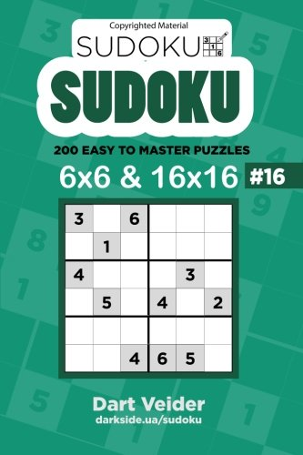 Download Sudoku - 200 Easy to Master Puzzles 6x6 and 16x16 (Volume 16) ebook