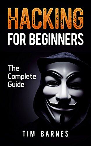 Hacking: Hacking for beginners (ultimate hacking beginner's guide, programming, hacking)