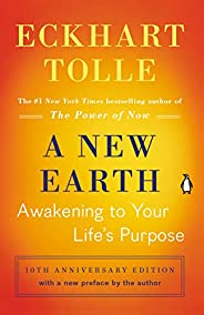 A New Earth (Oprah #61): Awakening to Your Life's Pur
