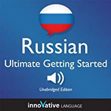 Learn Russian: Ultimate Getting Started with Russian Box Set, Lessons 1-55: Beginner Russian #8 Audiobook by  Innovative Language Learning Narrated by  RussianPod101.com