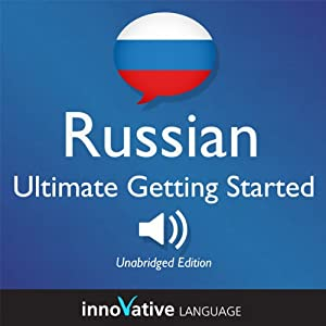 Learn Russian: Ultimate Getting Started with Russian Box Set, Lessons 1-55 Hörbuch