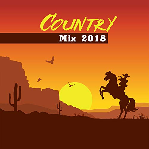 Country Mix 2018: Top 100, Easy Listening, Best Instrumental Background Music for Relaxation